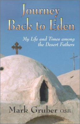 Journey Back to Eden: My Life and Times Among the Desert Fathers 9781570754333