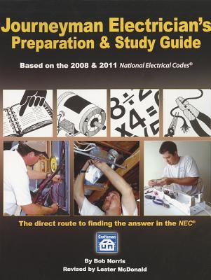 Journeyman Electrician's Preparation & Study Guide: Based on the 2008 & 2011 National Electrical Codes 9781572182677