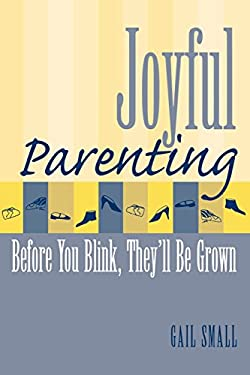 Joyful Parenting: Before You Blink, They'll Be Grown
