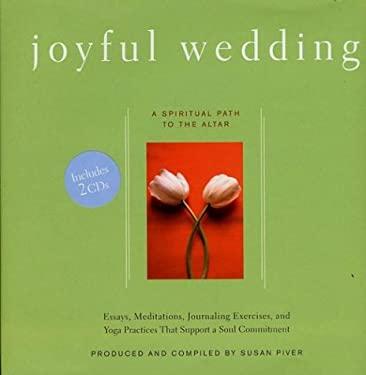 Joyful Wedding: A Spiritual Path to the Altar [With 2 CD's] 9781579546564
