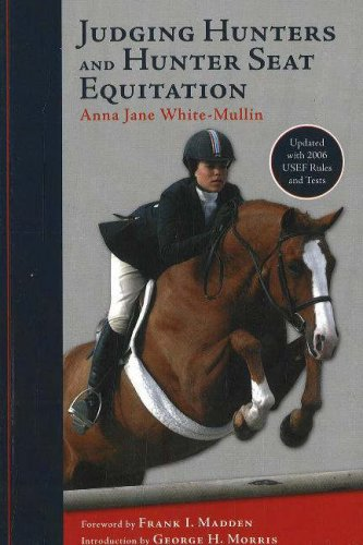Judging Hunters and Hunter Seat Equitation: A Comprehensive Guide for Exhibitors and Judges 9781570763540