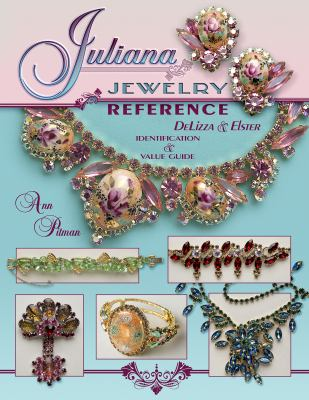 Juliana Jewelry Reference: DeLizza & Elster: Indentification & Value Guide 9781574326291