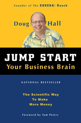 Jump Start Your Business Brain: Scientific Ideas and Advice That Will Immediately Double Your Business Success Rate 9781578601790