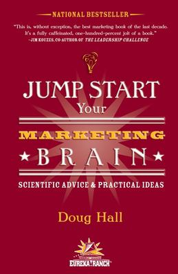 Jump Start Your Marketing Brain: Scientific Advice and Practical Ideas 9781578602056