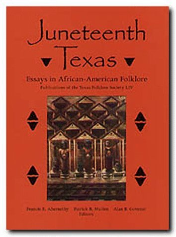 Juneteenth Texas: Essays in African-American Folklore 9781574410181