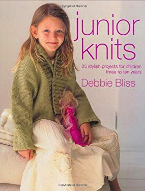 Junior Knits: 25 Stylish Projects for Children Three to Ten Years 9781570763007