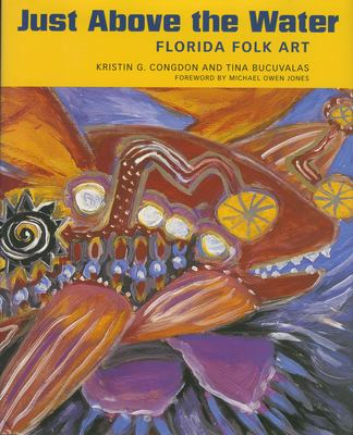 Just Above the Water: Florida Folk Art 9781578067787