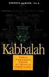 Kabbalah: Three Thousand Years of Mystic Tradition