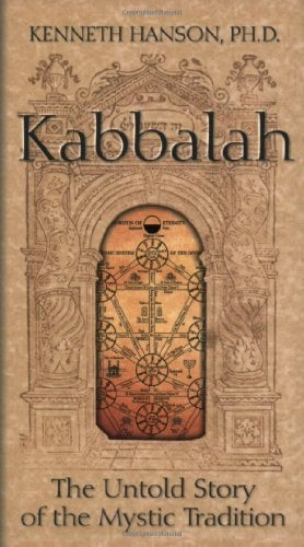 Kabbalah: The Untold Story of the Mystic Tradition 9781571781420