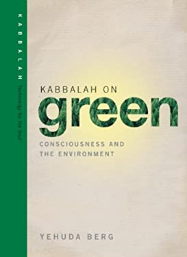 Kabbalah on Green: Consciousness and the Environment 9781571895950