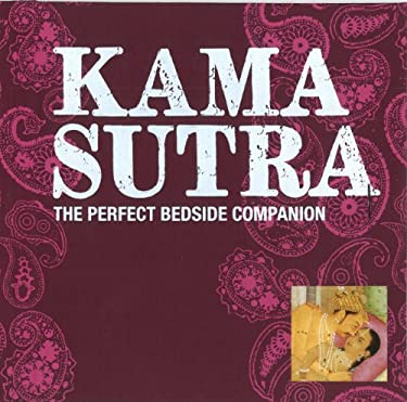 Kama Sutra: The Perfect Bedside Companion 9781579122805