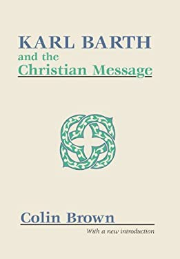 Karl Barth and the Christian Message 9781579102043