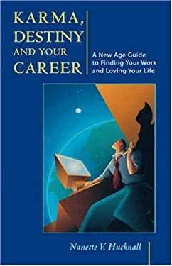 Karma, Destiny and Your Career: A New Age Guide to Finding Your Work and Loving Your Life 9781578631155