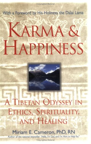 Karma and Happiness: A Tibetan Odyssey in Ethics, Spirituality, and Healing 9781577491057