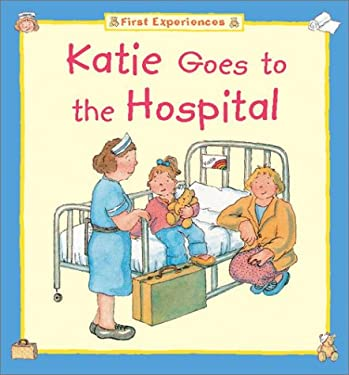 Katie Goes to the Hospital 9781577689867