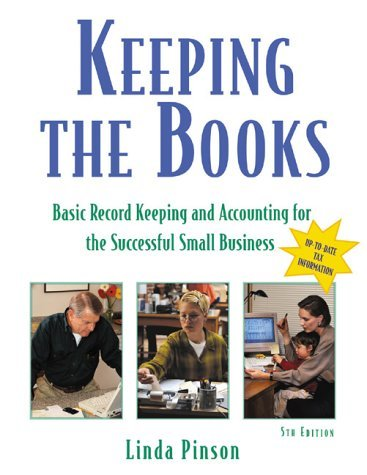 Keeping the Books: Basic Recordkeeping and Accounting for the Successful Small Business 9781574101409