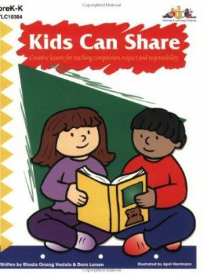 Kids Can Share: Creative Lessons for Teaching Compassion, Respect and Responsibility 9781573103848