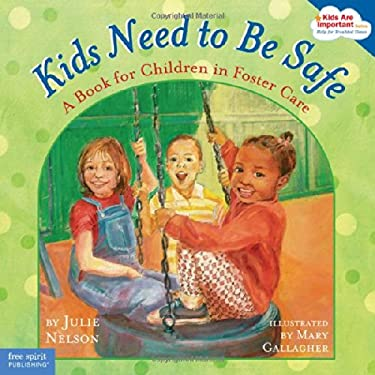Kids Need to Be Safe: A Book for Children in Foster Care 9781575421926