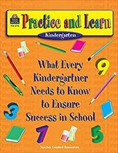 Kindergarten: What Every Kindergartner Needs to Know to Ensure Success in School