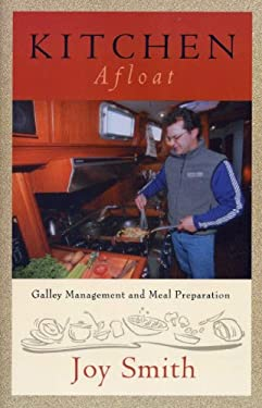 Kitchen Afloat: Galley Management and Meal Preparation 9781574091311