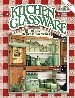 Kitchen Glassware of the Depression Years: Identification & Values 9781574322200