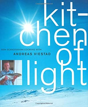 Kitchen of Light: New Scandinavian Cooking with Andreas Viestad 9781579652166