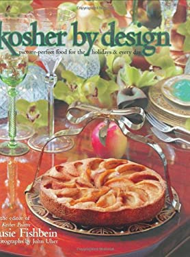 Kosher by Design: Picture Perfect Food for the Holidays & Every Day 9781578197071