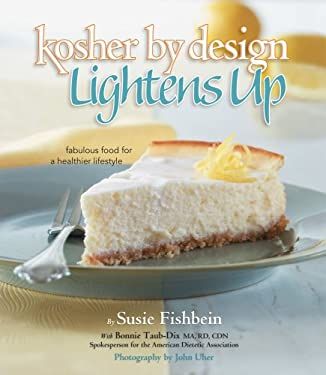 Kosher by Design Lightens Up: Fabulous Food for a Healthier Lifestyle 9781578191178