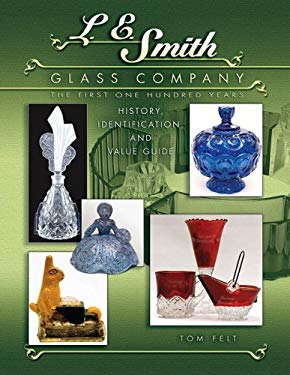 L E Smith Glass Company: The First One Hundred Years 9781574325430