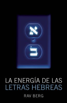 La Energia de las Letras Hebreas = The Energy of the Hebrew Letters 9781571897404