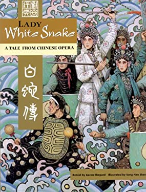 Lady White Snake: A Tale From Chinese Opera 9781572270749