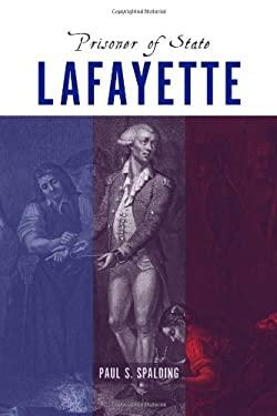 Lafayette: Prisoner of State 9781570039119