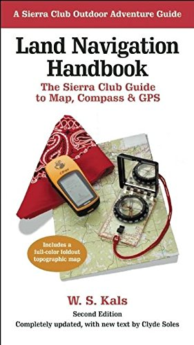 Land Navigation Handbook: The Sierra Club Guide to Map, Compass and GPS 9781578051229