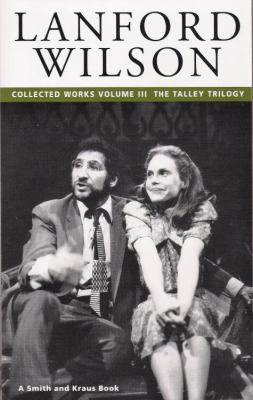 Lanford Wilson Vol. 3: Collected Full-Length Plays: Fifth of July, Talley's Folly, Talley and Son, a Tale Told 9781575251332