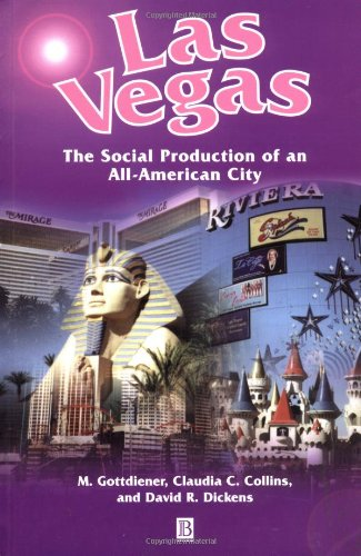 Las Vegas Las Vegas Las Vegas Las Vegas: The Social Production of an All-American City the Social Production of an All-American City the Social Produc 9781577181378