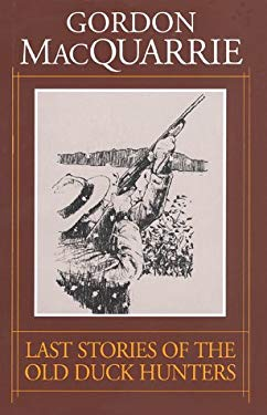 Last Stories of the Old Duck Hunters 9781572230057