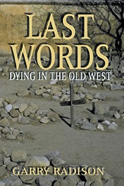 Last Words: Dying in the Old West 9781571685100