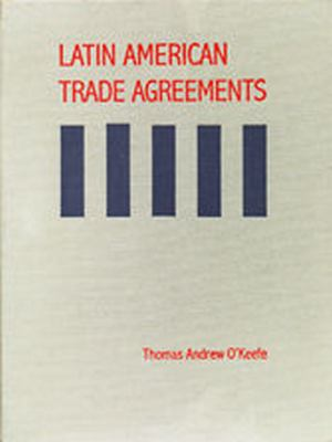 Latin American Trade Agreements (Updated Through Suppl 4) 9781571050274