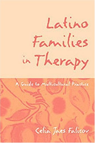 Latino Families in Therapy: A Guide to Multicultural Practice 9781572303645