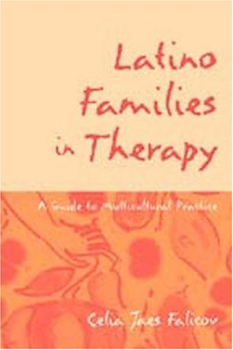 Latino Families in Therapy: A Guide to Multicultural Practice 9781572305939