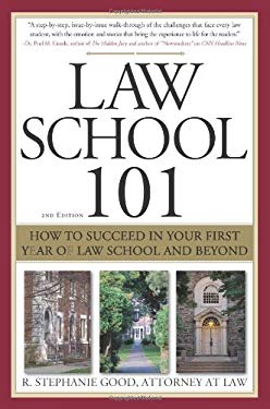 Law School 101: How to Succeed in Your First Year of Law School and Beyond 9781572486966