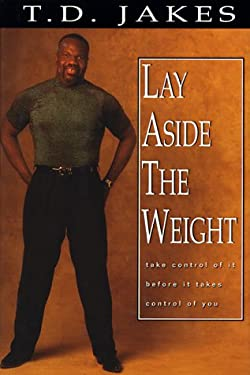 Lay Aside the Weight: Take Control of It Before It Controls You 9781577780359