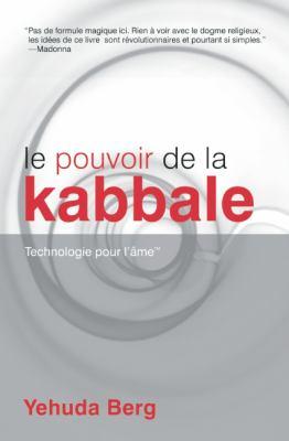 Le Pouvoir de La Kabbale: Technologie Pour L'Ame 9781571896414