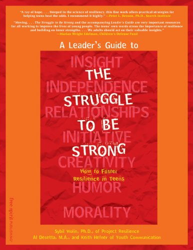 A Leader's Guide to the Struggle to Be Strong: How to Foster Resilience in Teens 9781575420806