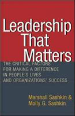 Leadership That Matters: The Critical Factors for Making a Difference in People's Lives and Organizations' Success 9781576751930