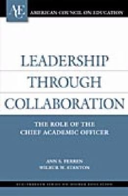 Leadership Through Collaboration: The Role of the Chief Academic Officer 9781573565745