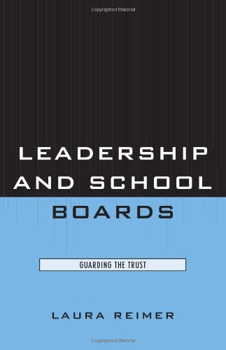 Leadership and School Boards: Guarding the Trust 9781578868285