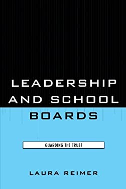 Leadership and School Boards: Guarding the Trust 9781578868292