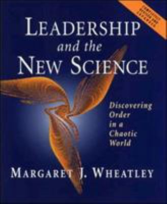 Leadership and the New Science: Discovering Order in a Chaotic World Revised 9781576751190
