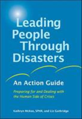 Leading People Through Disasters: An Action Guide: Preparing for and Dealing with the Human Side of Crises 9781576754207